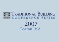 Traditional Building 2007, Boston, MA